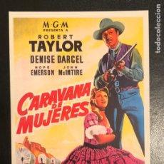 Cinema: TARJETA POSTAL CARAVANA DE MUJERES.ROBERT TAYLOR. Lote 191071665