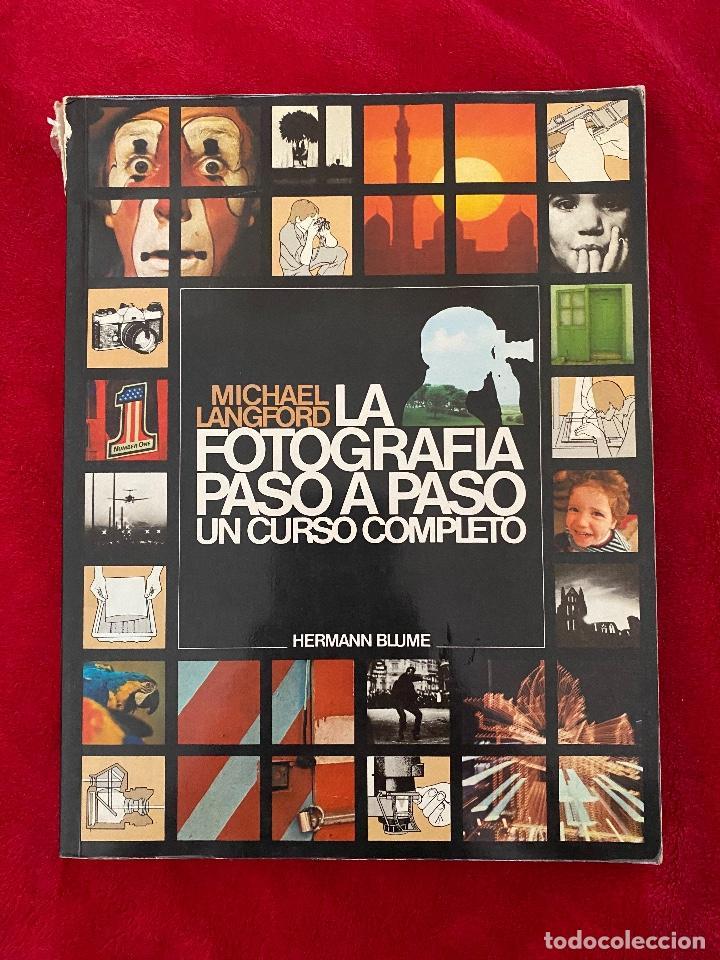 LA FOTOGRAFÍA PASO A PASO UN CURSO COMPLETO - MICHAEL LANGFORD - HERMAN BLUME EDICIONES - EXCELENTE (Cine - Fotos, Fotocromos y Postales de Películas)