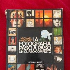 Cine: LA FOTOGRAFÍA PASO A PASO UN CURSO COMPLETO - MICHAEL LANGFORD - HERMAN BLUME EDICIONES - EXCELENTE. Lote 206369876