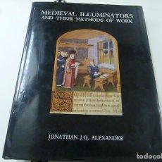 Cine: MEDIEVAL ILLUMINATORS AND THEIR METHODS OF WORK- JONATHAN J,G. ALEXANDER - N 8. Lote 212796348