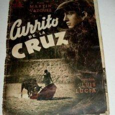Cine: ANTIGUA GUIA DE LA PELICULA - CURRITO DE LA CRUZ - DIRECTOR: LUIS LUCIA - CIFESA - 23X16 CM. 24 PAGI. Lote 14091912