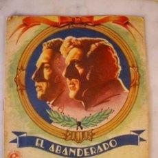 Cine: EL ABANDERADO, CON ALFREDO MAYO, JOSE NIETO, MERCEDES VECINO, ISABELITA DE POMES, RAUL CANCIO. Lote 27442581