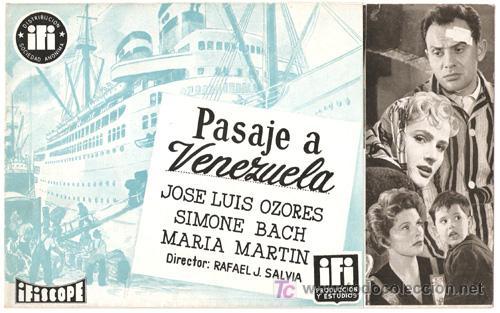 G1302 PASAJE A VENEZUELA JOSE LUIS OZORES MARIA MARTIN RAFAEL J. SALVIA GUIA ORIGINAL IFI ESTRENO (Cine - Guías Publicitarias de Películas )