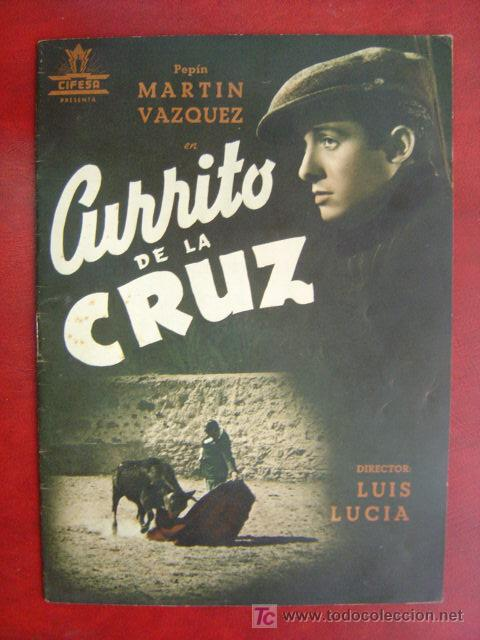 ANTIGUA GUIA CIFESA - CURRITO DE LA CRUZ - PEPIN MARTIN VAZQUEZ, JORGE MISTRAL, NATI MISTRAL (Cine - Guías Publicitarias de Películas )