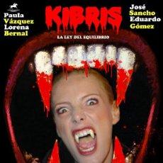 Cine: KIBRIS (GUIA ORIGINAL DE LUJO TERROR ESPAÑOL DE CULTO VAMPIROS PAULA VAZQUEZ-LORENA BERNAL. Lote 143717641