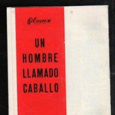 Cine: GUIA PUBLICITARIA DE LA PELICULA UN HOMBRE LLAMADO CABALLO.. Lote 36979456