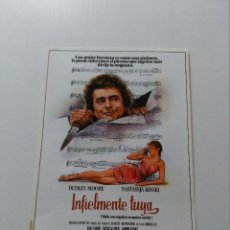 Cine: INFIELMENTE TUYA GUIA ORIGINAL SENCILLA. DUBLEY MOORE Y NASTASSJA KINSKI.. Lote 52400218