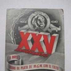 Cine: ANTIGUO PROGRAMA DEL XXV ANIVERSARIO DE M.G.M. EL RUGIDO DEL LEON 1949 - METRO-(V-5829). Lote 57159264