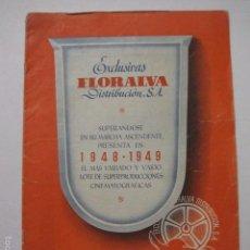 Cine: PROGRAMA PELICULAS - EXCLUSIVAS FLORALVA - AÑO 1948 - 1949 -VER FOTOS -(V-5855). Lote 57160373