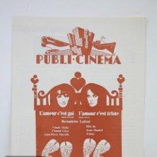 Cine: GUÍA PUBLICITARIA PUBLI-CINEMA - L'AMOUR C'EST GAI / L'AMOUR C'EST TRISTE - DANONE - AÑO 1971. Lote 126362519