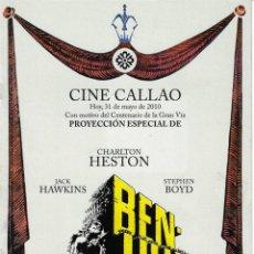 Cine: BEN-HUR DE WILLIAM WYLLER. PROGRAMA-INVITACIÓN CINE CALLAO CIEN AÑOS DE LA GRAN VÍA DE MADRID. Lote 158439954