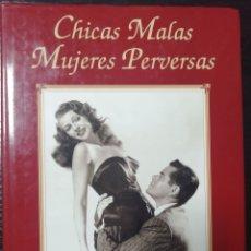 Cine: CHICAS MALAS MUJERES PERVERSAS, EDITORIAL LA MASCARA.. Lote 179215816