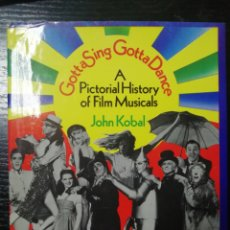 Cine: GOTTA SING GOTTA DANCE A PICTORIAL HISTORY OF FILM MUSICALS POR JOHN KOBAL.. Lote 179217231