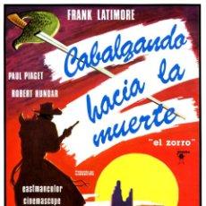 Cine: CABALGANDO HACIA LA MUERTE (GUÍA ORIGINAL SIMPLE) DIRECTOR JOAQUÍN LUIS ROMERO MARCHENT. Lote 197113377