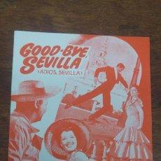 Cine: GOOD-BYE SEVILLA MARUJITA DIAZ GILA IGNACIO F.IQUINO PEDRO DE CORDOBA TULLIO CARMINATI LYDIA SCOTTY. Lote 197340161