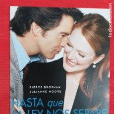 Cine: GUIA: HASTA QUE LA LEY NOS SEPARE. PETER HOWITT - PIERCE BROSNAN - JULIANNE MOORE. Lote 243644220