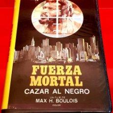 Cine: FUERZA MORTAL (CAZAR AL NEGRO) - MAX B - 1982 // EURO TRASH BLAXPLOITATION H BOULOIS - BIZARRO. Lote 151460790