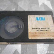 Cine: BETA - SOLO CINTA SIN CARATULA - NATALIA RESCATADA DEL INFIERNO - 40. Lote 262094230