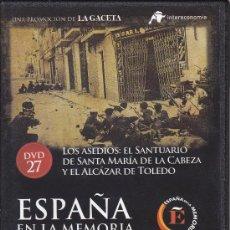 Cine: LOS ASEDIOS: EL SANTUARIO DE SANTA MARÍA DE LA CABEZA Y EL ALCÁZAR DE TOLEDO. ESPAÑA EN LA MEMORIA.. Lote 36379304