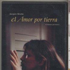 Cine: EL AMOR POR TIERRA DVD (J. RIVETTE): ENSAYOS DE UN DRAMA TEATRAL...QUE SE CONVIERTE EN REALIDAD.. Lote 53262832