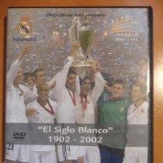 Cine: REAL MADRID. EL SIGLO BLANCO. 1902 - 2002. DVD OFICIAL DEL CENTENARIO.. Lote 55800065
