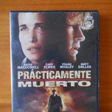 Cine: DVD PRACTICAMENTE MUERTO - ANDIE MACDOWELL - CARY ELWES (P3). Lote 62283496