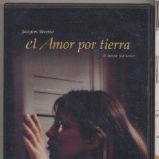 Cine: EL AMOR POR TIERRA DVD (JACQUES RIVETTE) ACTORES ENSAYAN UN DRAMA... QUE, AL FINAL SE HACE REALIDAD. Lote 93672420