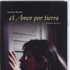 Cine: EL AMOR POR TIERRA - JACQUES RIVETTE. Lote 103332719