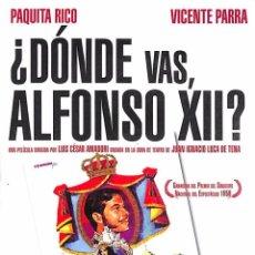 Cine: DVD ¿ DÓNDE VAS, ALFONSO XII? VICENTE PARRA - PAQUITA RICO. Lote 110255179