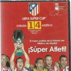 Cine: DVD FUTBOL - ¡SUPER ATLETI! - CHELSEA 1 - ATLETICO DE MADRID 4 - UEFA SUPER CUP - PRECINTO ORIGINAL . Lote 125378579