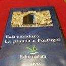 Cine: EXTREMADURA. LA PUERTA A PORTUGAL. DVD.. Lote 131754597