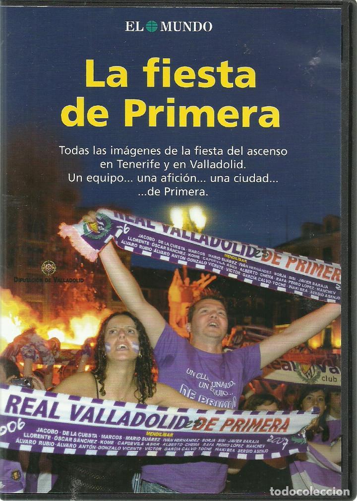 DVD FUTBOL - LA FIESTA DE PRIMERA - ASCENSO DEL REAL VALLADOLID EL AÑO 2007 EN TENERIFE (Cine - Películas - DVD)