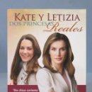 Cine: DVD. KATE Y LETIZIA. DOS PRINCESAS REALES. Lote 160164130