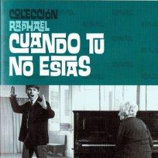 Cine: CUANDO TU NO ESTAS RAPHAEL . Lote 180395072