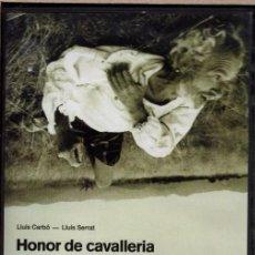 Cine: HONOR DE CAVALLERIA DVD- LOS SENTIMIENTOS Y PENSAMIENTOS DE DON QUIJOTE Y QUE NO ESCRIBIÓ CERVANTES.. Lote 191596301
