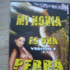 Cine: DVD PORNO. MI NOVIA ES UNA PERRA. ORIGINAL. PERFECTO VISIONADO. Lote 194280138