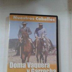 Cine: DOMA VAQUERA Y GARROCHA. NUESTROS CABALLOS. Lote 206887978