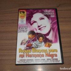 Cine: ROSAS BLANCAS PARA MI HERMANA NEGRA DVD LIBERTAD LAMARQUE COMO NUEVA. Lote 257412365