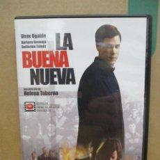 Cine: LA BUENA NUEVA - UNAX UGALDE - BARBARA GONEAGA - GUILLERMO TOLEDO - HELENA TABERNA - DVD. Lote 277581598