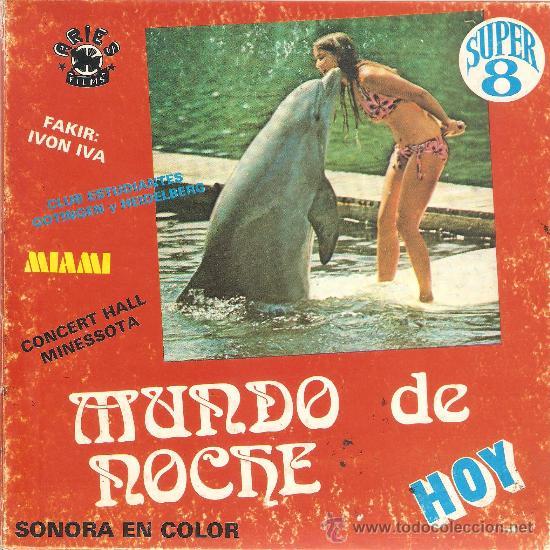 SUPER 8 - MUNDO DE NOCHE: EL MUNDO INSÓLITO. 120 METROS. COLOR. SONORA. (Cine - Películas - Super 8 mm)