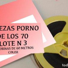Cine: SUPER OFERTA LOTE N 3 PROEZAS PORNO DE LOS AÑOS 70 EN 3 BOBINAS DE 60 METROS SUPER 8 COLOR. Lote 289829598