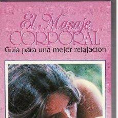 Cine: VHS - EL MASAJE CORPORAL - GUIA PARA UNA MEJOR RELAJACION. Lote 24527577