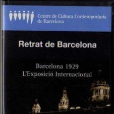 Cine: VHS ORIGINAL - RETRAT DE BARCELONA, 1929 L'EXPOSICIÓ INTERNACIONAL. Lote 30638245