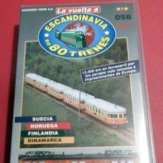 Cine: LA VUELTA ESCANDINAVIA EN 80 TRENES CINTA VHS MODELOS HISTORIA MODELISMO MAQUETAS TREN FERROCARRIL . Lote 41800650