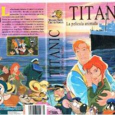 Cine: VHS TITANIC PELICULA ANIMADA. Lote 47999039
