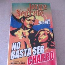 Cine: VHS VIDEO NO BASTA SER CHARRO JORGE NEGRETE. Lote 94425490