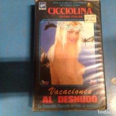 Cine: PELICULA VHS CICCIOLINA VACACIONES AL DESNUDO. Lote 98385507
