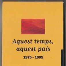 Cine: AQUEST TEMPS AQUEST PAIS 1975 - 1995 - VHS CINTA VIDEO - TV3 - EL PERIODICO. Lote 112982963