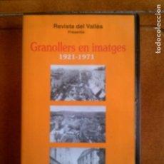 Cinéma: DOCUMENTAL EN VIDEO GRANOLLERS EN IMATGES ,1921,1971 DURACION 1 HORA. Lote 139700446