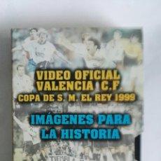 Cine: VIDEO OFICIAL VALENCIA C.F. COPA S.M. EL REY 1999 VHS. Lote 169022405